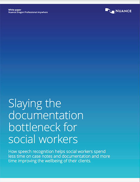 Slaying the documentation bottleneck for social workers