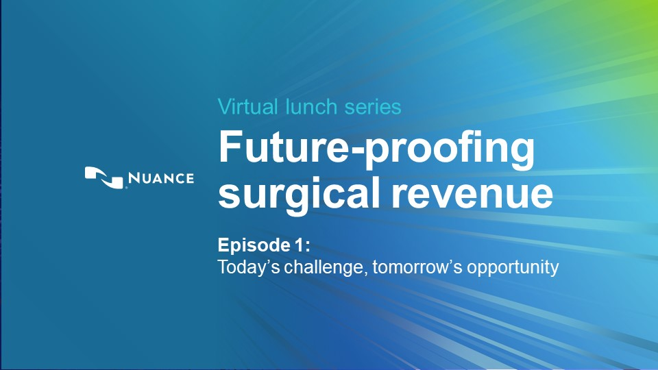 Future-proofing surgical revenue: Today's challenge, tomorrow's opportunity episode screengrab